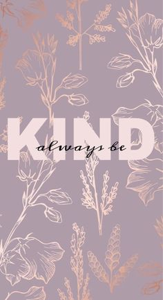 "Iphone Wallpaper - ""always be kind"" Iphone Wallpaper - ""always be kind"" Cute Backgrounds, Phone Backgrounds, Wallpaper Backgrounds, Iphone Wallpaper, Screen Wallpaper, Mobile Wallpaper, Wallpaper Quotes, Gray Wallpaper, Small Quotes"