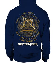 """# Legends are born in SEPTEMBER .  Only for PROUD LIBRA (birthday fromSeptember 22 – October 23) HOW TO ORDER ?1. Click to """"BUY IT NOW"""" button.2.Select size, style and color.3. Enter shipping and billing information.4. Done!"""