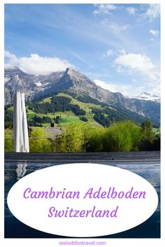 The Cambrian Adelboden is a beautiful hotel set in the Bernese Alps in Switzerland. It has a legendary thermal pool and lots more to offer the discerning traveler. Europe Train Travel, Europe Travel Tips, Spain Travel, European Travel, Switzerland Itinerary, Switzerland Hotels, World Travel Guide, Travel Guides, Amazing Destinations