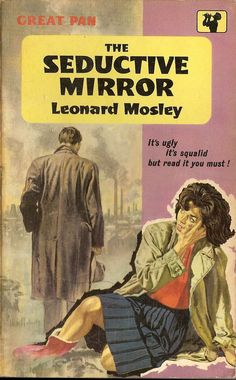 The Seductive Mirror by Leonard Mosley. 1958. Cover art by Hans Helweg. Vintage Pan paperback book cover.
