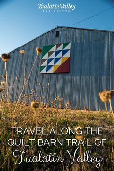 Travel Along the Quilt Barn Trail of Washington County and discover the rich and diverse heritage of the Tualatin Valley.