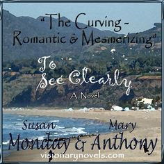 """""""The Curving-Romantic and Mesmerizing"""" :)  To See Clearly – A Novel of Mystical Enchantment   Visionary Fiction visionarynovels.com  """"This is an exciting story filled with: love; friendship; light and darkness; good and evil; adventures; and the sweetness of life..."""" LGraika ...amazon review :)   Facebook: Susan Monday – Author amazon.com/author/susanmonday amazon.com/author/maryanthony    Visionary Fiction Romance , Mystical Fiction Romance , Spiritual Fiction Romance susanmonday.com"""