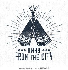 """Hand drawn tribal label with textured teepee vector illustration and """"Away from the city"""" lettering. Arm Wrap Tattoo, How To Draw Hands, Royalty Free Stock Photos, Lettering, Hand Drawn, Texture, Label, Illustration, City"""