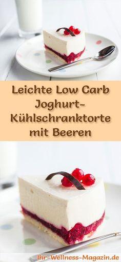 Rezept für eine leichte Low Carb Joghurt-Kühlschranktorte mit Beeren - kohlenhydratarm, kalorienreduziert, ohne Zucker und Getreidemehl