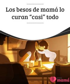 """Los besos de #mamá lo #curan """"casi"""" todo  Los #besos de mamá son la mejor #medicina para las lágrimas, para el miedo por la noche en la cuna, para los cólicos, las heridas de las rodillas..."""