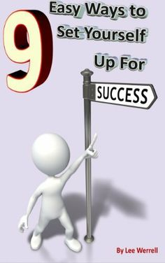9 Easy Ways to Set Yourself Up For Success by Lee Werrell. $7.37. 115 pages. Author: Lee Werrell