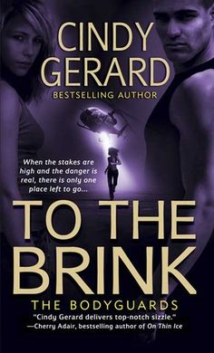 To the Brink (The Bodyguards Book 3) by Cindy Gerard