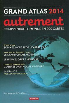 Grand atlas 2014 : comprendre le monde en 200 cartes