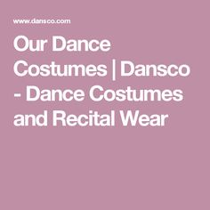 Our Dance Costumes | Dansco - Dance Costumes and Recital Wear