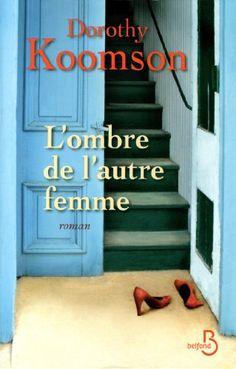 L'Ombre de l'autre femme de Dorothy KOOMSON http://www.amazon.fr/dp/2714452299/ref=cm_sw_r_pi_dp_ivc2wb0K4EWH2