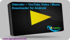Videoder 9.0.0 APK ~ YouTube Video / Music Downloader for Android Direct Download