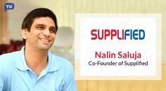 Interview with Nalin Saluja, Co-Founder at Supplified - Read about the startup that brought a new approach to the construction materials and home décor appliances market.
