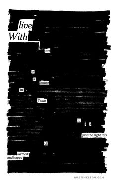 Newspaper Blackout by Austin Kleon.  All you need is a newspaper and Marks A Lot.  I might try an old book and a blue Marks A Lot.