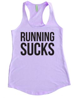 RUNNING SUCKS - Terry Tank Top - Choose Shirt Color w/ Black Ink - Funny Workout Shirts Women's