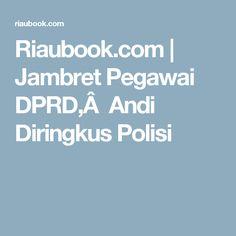 Riaubook.com | Jambret Pegawai DPRD, Andi Diringkus Polisi