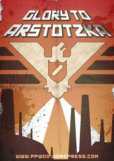 *GLORY TO ARSTOTZKA* Fake faux textured propaganda poster to honor the launch of the indie game; Papers, Please. You can get it on Steam or at the dev's website: PapersPlea.se You can also get a te...