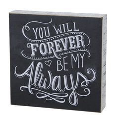 """This sign is the perfect way to express your love this Valentine's Day- """"You will forever be my always."""""""