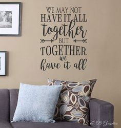 We may not have it all together but together we by landbgraphics