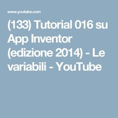 (133) Tutorial 016 su App Inventor (edizione 2014) - Le variabili - YouTube