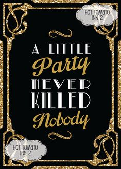 Party Sign Great Gatsby sign Gold A Little Party Never