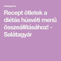 Recept ötletek a diétás húsvéti menü összeállításához! - Salátagyár Menu, Menu Board Design