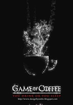 DesignByNettis: ♥ Game of COFFEE! You DRINK or YOU SLEEP ♥ #morni...