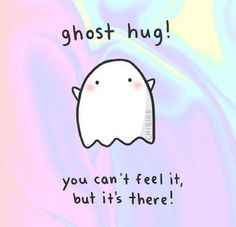 chibird: A friendly ghost hug for you! chibird: A friendly ghost hug for you! The Words, Ghost Hug, Ghost Ghost, Cute Puns, Funny Puns, Memes Humor, Lab Humor, Breakup, Encouragement