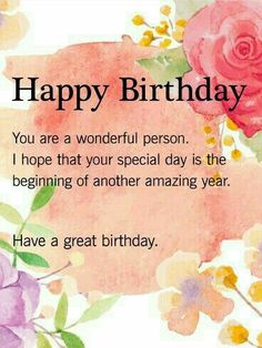 Happy Birthday, You Are A Wonderful Person. birthday happy birthday happy birthday wishes birthday quotes happy birthday quotes happy birthday pics birthday images birthday image quotes happy birthday image Happy Birthday Wishes Quotes, Birthday Blessings, Happy Birthday Pictures, Happy Birthday Fun, Happy Birthday Greetings, Birthday Love, Happy Birthday Beautiful, Amazing Birthday Wishes, Birthday Quotes For Boss