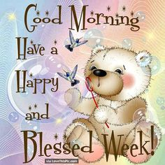 Good Morning Have A Happy And Blessed New Week monday good morning monday quotes…