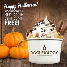 Happy Halloween! Come by and celebrate with us and BUY ONE GET ONE FREE...all day today! How's that for a treat? #Yogurtology #TrickorTreat #Halloween 🎃👻 *At participating locations.