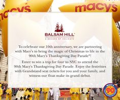 Celebrate @balsamhill's 10th Anniversary! Enter to win a trip to NYC to attend the 90th Macy's Thanksgiving Day Parade.