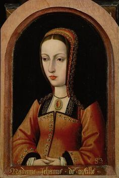 Queen Joanna of Castile, known as Joanna the Mad/Juana la Loca. Sister of Catherine of Aragon, wife of Henry VIII