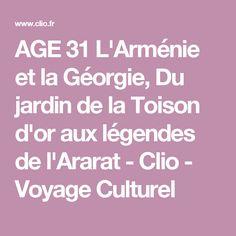 AGE 31 L'Arménie et la Géorgie, Du jardin de la Toison d'or aux légendes de l'Ararat - Clio - Voyage Culturel