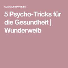 5 Psycho-Tricks für die Gesundheit | Wunderweib