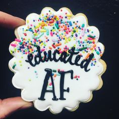 Educated AF Graduation Cookies - Hayley Cakes and Cookies - Graduation pictures,high school Graduation,Graduation party ideas,Graduation balloons Graduation Desserts, College Graduation Parties, Graduation Cupcakes, Graduation Celebration, Grad Parties, Graduation Ideas, Phd Graduation, Graduation Party Foods, Graduation Makeup