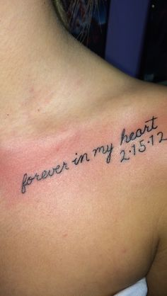 """forever in my heart"" perfect for a remembrance tattoo. But I wouldn't place it there and I would have my father's name and more to it than that. Just seems plain to me."