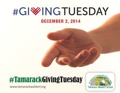 Happy #GivingTuesday! It doesn't matter how much you give  Or what you give  Only that you give  Consider a donation to Tamarack for this global day of giving: www.tamarackwaldorf.org  #TamarackGivingTuesday