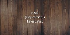 (e)questrian blog - a lifestyle blog for the modern equestrian