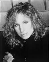 Barbara Streisand- I don't agree with her politics, but I love her music.