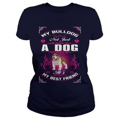 Awesome Bulldog Lovers Tee Shirts Gift for you or your family your friend:  Bulldog Not Just A Dog It's My Best Friend Tee Shirts T-Shirts