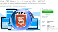 [#Udemy 100% Off] Core #HTML How to get online quickly HTML to HTML5   About This Course  Published 8/2015English  Course Description  This is the ultimate course to learn about HTML.  Learn to createHTML and HTML5 templates- which can be the base forinfi