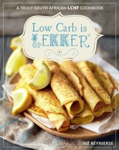 Low Carb Is Lekker (Paperback): Ine Reynierse