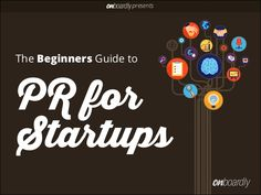 The Beginners Guide to Startup PR by Onboardly via slideshare Good Read - Risikesan Theivarajah Public Relations, Storytelling, Startups, Presents, Blog, Marketing, Management, Business, Awesome