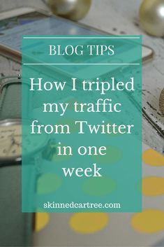 How to get traffic from Twitter: awesome Twitter traffic tips for bloggers! ~ social media tips ~ Twitter tips ~