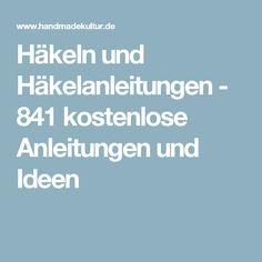 Häkeln und Häkelanleitungen - 841 kostenlose Anleitungen und Ideen
