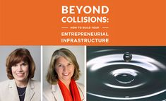 We published the field guide on building and supporting entrepreneurship called Beyond Collisions: How to Build Your Entrepreneurial Infrastructure.