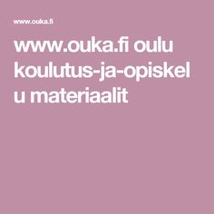 www.ouka.fi oulu koulutus-ja-opiskelu materiaalit