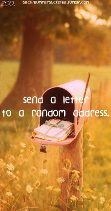 You know. I should write letters and postcards when I'm gone. To my loved ones, and strangers!