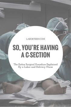 So You're Having A C Section: Cesarean Section Explained So You're Having A C Section: Cesarean Section Explained - Breastfeeding Scheduled C Section, C Section Recovery, Labor Nurse, Breastmilk Storage Bags, Baby Kicking, After Baby, Pregnant Mom, First Time Moms, Pregnancy Tips
