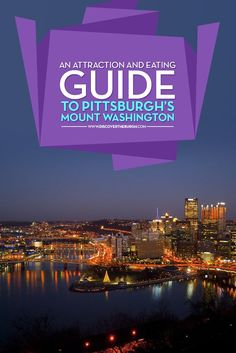 An Attraction and Eating Guide to Pittsburgh's Mount Washington: Mount Washington holds a special place in the hearts of many Pittsburghers as it is home to what is often considered to be the billion dollar view of the city. Click here to check it out...